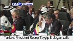 VOA60 World PM - Turkey Proposes Anti-Terrorism Body at OIC Summit