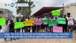 VOA60 Afrikaa - UN calls for investigation of use of force against migrants in Libya