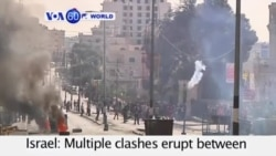 VOA60 World - Israel: Multiple clashes erupt between Palestinian protesters and Israeli soldiers