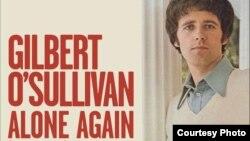 'Alone Again (Naturally)' by Gilbert O'Sullivan