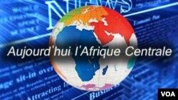 Aujourd'hui l'Afrique Centrale 18h30 TU