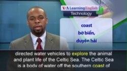 Phát âm chuẩn - Anh ngữ đặc biệt: Robotic Vehicles Explore Celtic Sea (VOA)