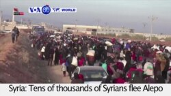 VOA60 World PM - Thousands of Syrians Flee Aleppo to Escape Russian Airstrikes