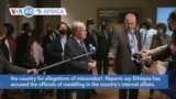 VOA60 Afrikaa - UN Chief to Ethiopian Government: Show Me Evidence of Misconduct
