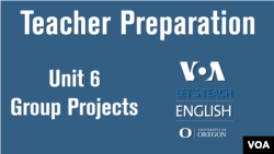 Let's Teach English Unit 6: Group Projects