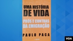 """Obra """"Uma história de vida: prós e contras da emigração,"""" de Paulo Paca"""