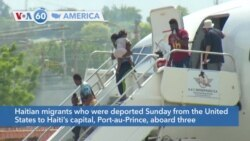 VOA60 America- Haitian migrants who were deported Sunday from the United States to Haiti's capital