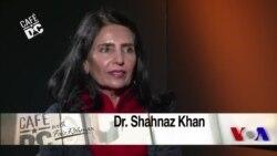 Cafe DC: Dr. Shahnaz Khan