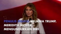 Donald Trump Tolak Pengunduran Diri Penulis Pidato Melania