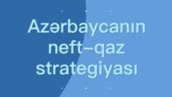 Azərbaycanda neft-qaz strategiyası