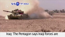 "VOA60 World - The Pentagon says Iraqi forces are ""ahead of schedule"" in an offensive to reclaim Mosul"