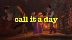 Học tiếng Anh qua phim ảnh: Call it a day - Tangled (VOA)