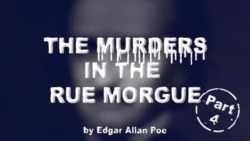 The Murders in the Rue Morgue by Edgar Allan Poe, Part Four