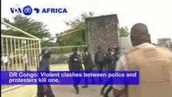 VOA60 Africa- DR Congo: Violent clashes between police and protesters kill one person in Kinshasa