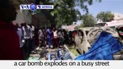 VOA60 Africa - Blasts in Somali Capital Kill Six