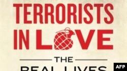 Cuốn 'Terrorists in Love' chia sẻ với bạn đọc những câu chuyện mà ít người được nghe về chủ nghĩa khủng bố và những người thực hiện chúng