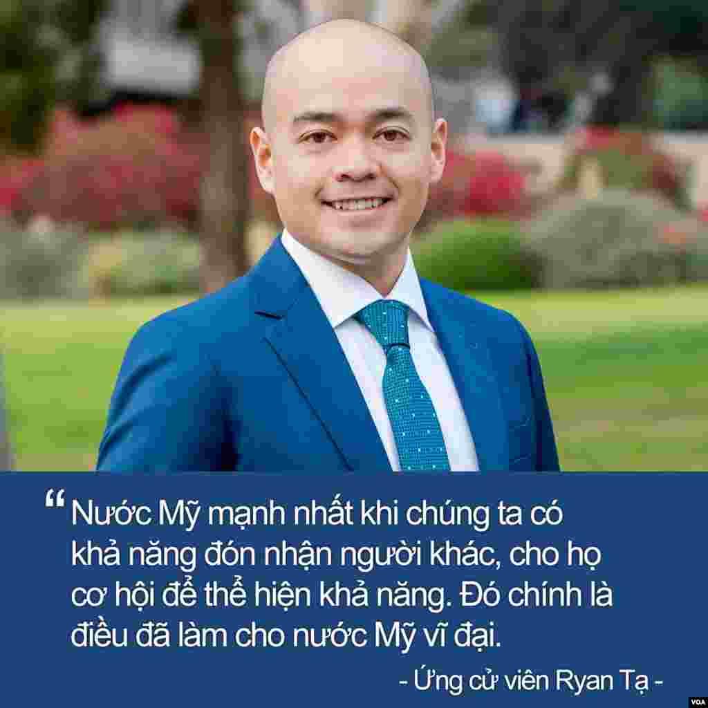 Ryan Tạ, đảng Dân chủ, là một trong 5 ứng cử viên ra tranh cử cho chức dân biểu bang California ở địa hạt 74 năm nay.