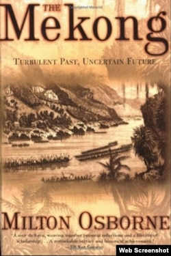 """The cover of """"The Mekong: Turbulent Past, Uncertain Future"""" was written by the foremost Mekong Historian Milton Osborne in 2000. (Web Screenshot)"""