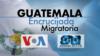 Guatemala: Encrucijada migratoria