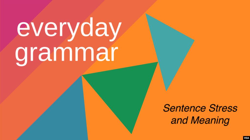 Everyday Grammar: Sentence Stress