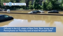 VOA60 America- At least 46 people have died from flooding after the remnants of Ida moved through the northeast