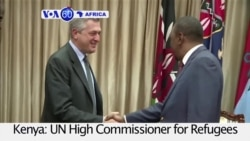 VOA60 Africa - UN High Commissioner for Refugees meets with Kenyan and Somali leaders