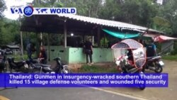 VOA60 World - Gunmen Kill 15 in Southern Thailand's Worst Attack in Years