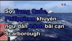 Sợ Trung Quốc, Philippines khuyên ngư dân tránh bãi cạn Scarborough