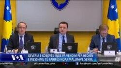 Qeveria e Kosovës ende pa vendim për tarifat ndaj Serbisë