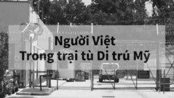 Người Việt trong trại tù Di trú Mỹ