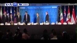 Hoàn tất thỏa thuận TPP (VOA60)