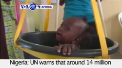 VOA60 Africa - Nigeria: UN warns that around 14 million people will need humanitarian help