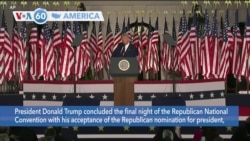 VOA60 Ameerikaa - President Trump accepted the nomination for president at the Republican convention