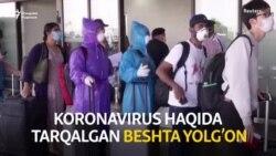Koronavirus haqida tarqalgan besh yolg'on