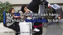 Mỹ: Tát nhân viên bán hàng, du khách Trung Quốc bị bắt