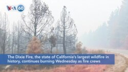VOA60 Ameerikaa - Dixie Fire, the state of California's largest wildfire in history, continues to burn