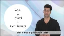 Ngữ pháp Thông dụng: Cách dùng Wish p2 (VOA)