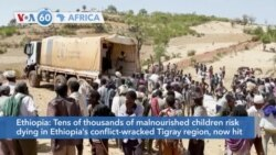 VOA60 Africa - UN: Tens of thousands of malnourished children risk dying in Ethiopia's Tigray region