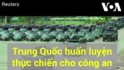 Trung Quốc huấn luyện thực chiến cho công an