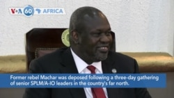 VOA60 Afrikaa - South Sudan's VP Machar Deposed by Party