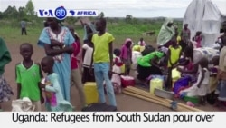 VOA60 Africa - Uganda: Refugees from South Sudan pour over the border