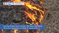 VOA60 America - Dixie Fire prompts evacuation orders in California