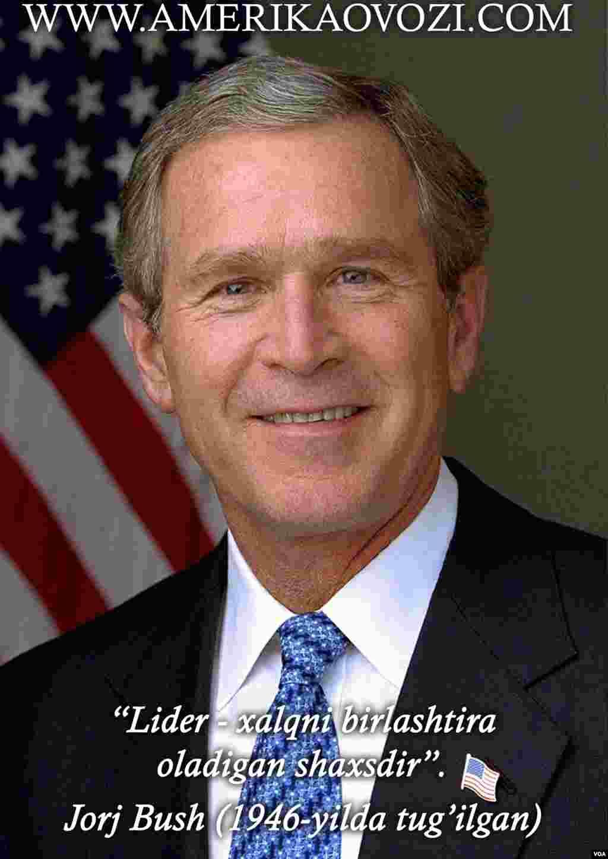Jorj Bush 2001-2009-yillarda Amerikaning 43-prezidenti sifatida faoliyat yuritgan