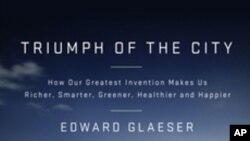 หนังสือเรื่อง Triump of The Cities เสนอเรื่องราวความสำเร็จของเมืองใหญ่ๆทั่วโลก