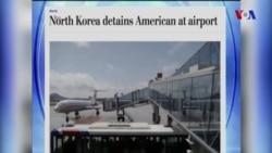 Şimali Koreyada üçüncü ABŞ vətəndaşı həbs olundu