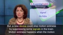 Phát âm chuẩn - Anh ngữ đặc biệt: Motion Sickness Device (VOA)