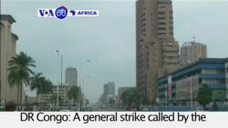 VOA60 Africa - DRC Capital Quiet During Anti-government Strike