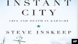انسٹنٹ سٹی۔ کراچی پر امریکی مصنف اسٹیو انسکیپ کی تازہ کتاب