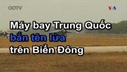 Máy bay Trung Quốc bắn tên lửa trên Biển Đông