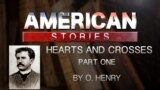 Hearts and Crosses, Part One